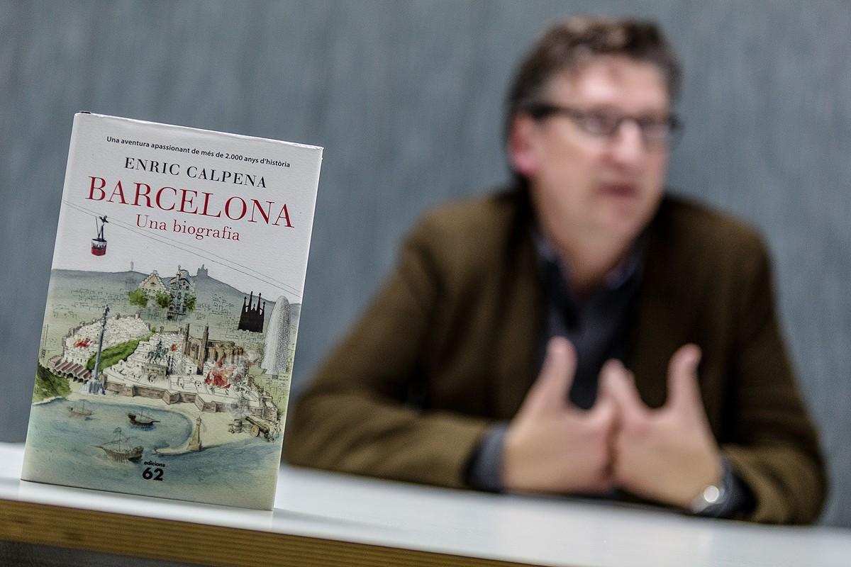 Enric Calpena ha escrit «Barcelona. Una biografia»