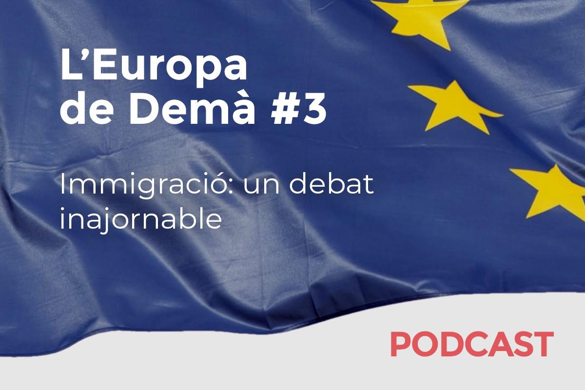 Tercer capítol del podcast sobre el futur d'Europa.
