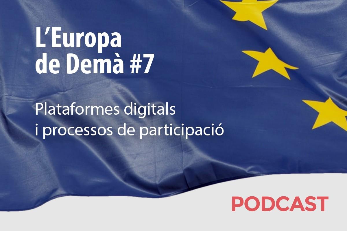 Setè capítol del podcast sobre el futur d'Europa.