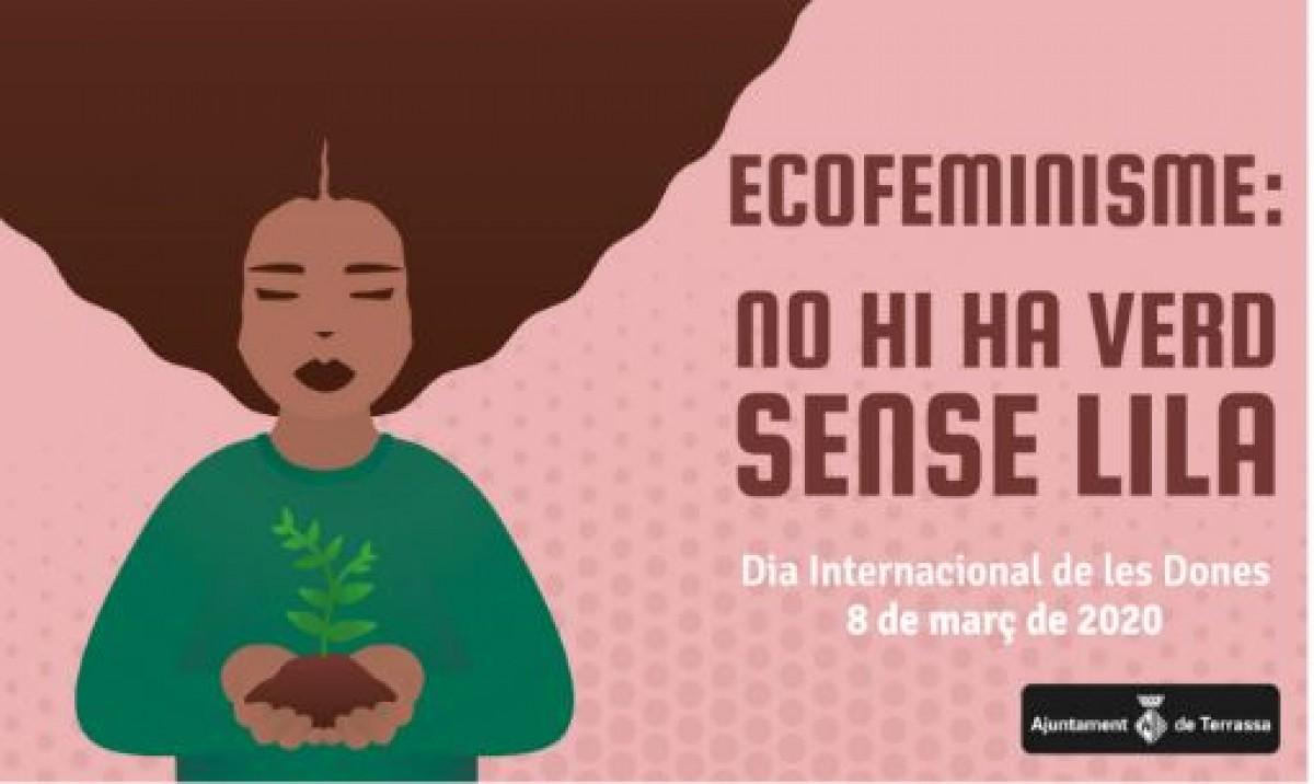 L'ecofeminisme, protagonista de la campanya sensibilitzadora pel 8 de març  a Terrassa | La torre del Palau